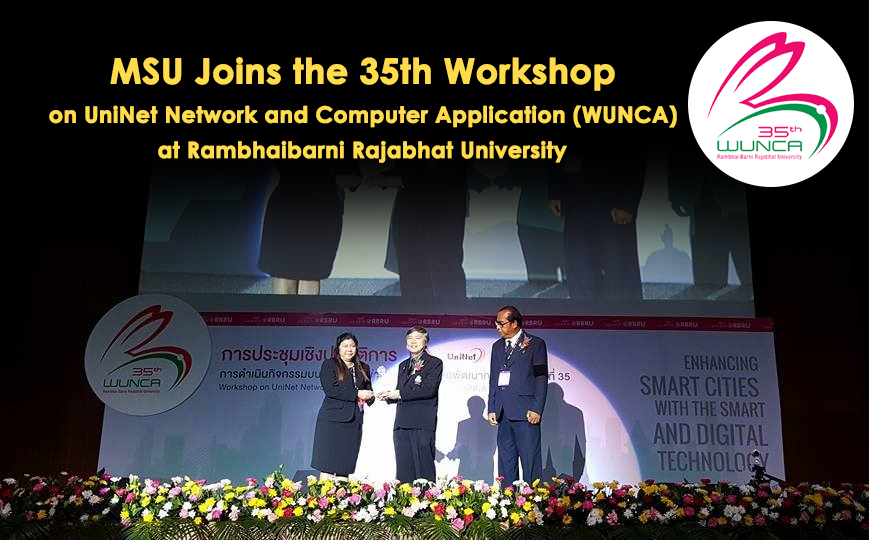 MSU Joins the 35th Workshop on UniNet Network and Computer Application (WUNCA) at Rambhaibarni Rajabhat University