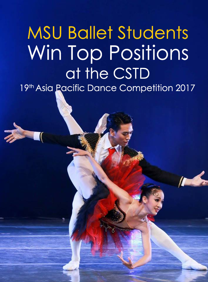 MSU Ballet Students Win Top Positions at the CSTD 19th Asia Pacific Dance Competition 2017