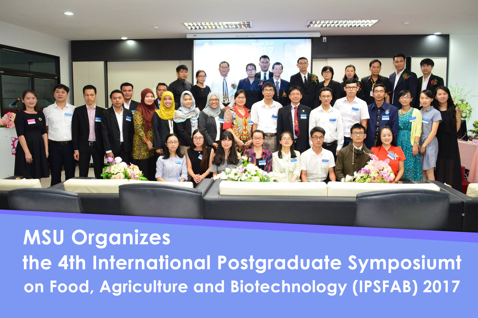 MSU Organizes the 4th International Postgraduate Symposium on Food, Agriculture and Biotechnology (IPSFAB) 2017