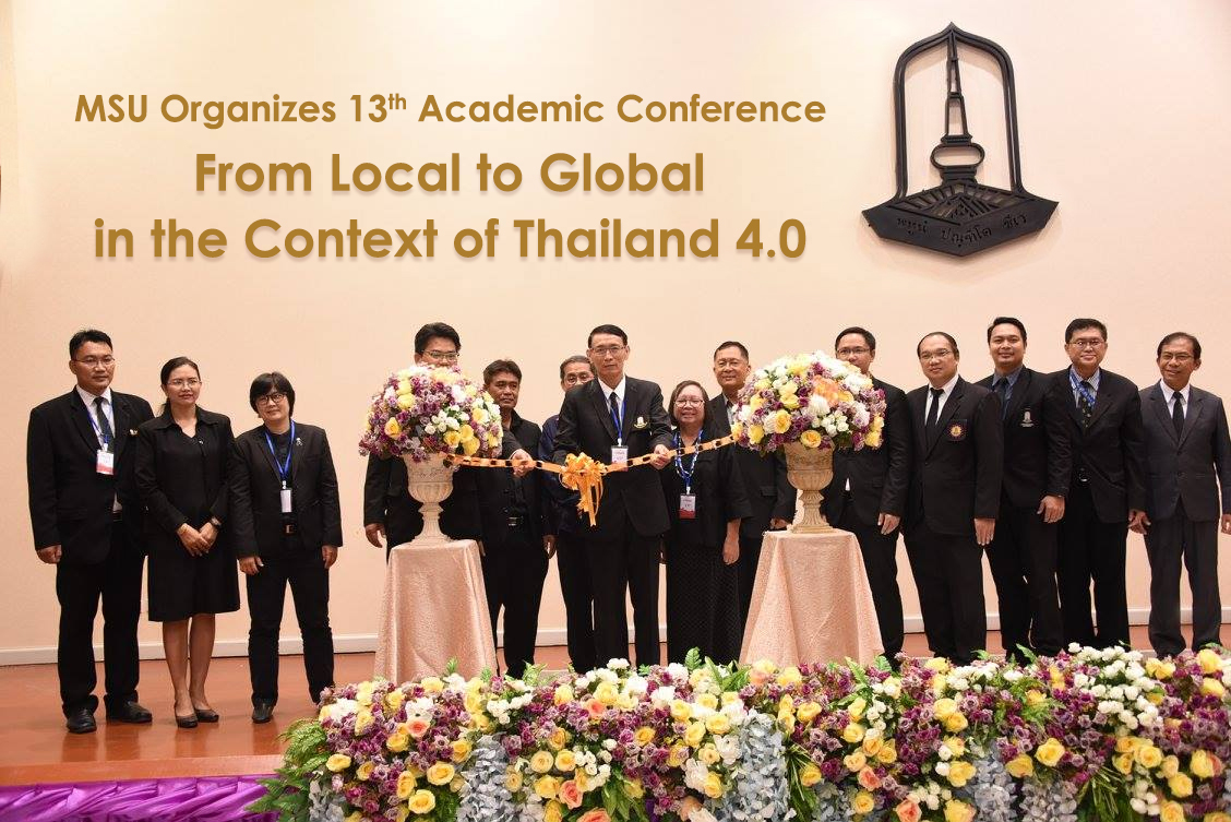 "MSU Organizes 13th Academic Conference ""From Local to Global in the Context of Thailand 4.0"""