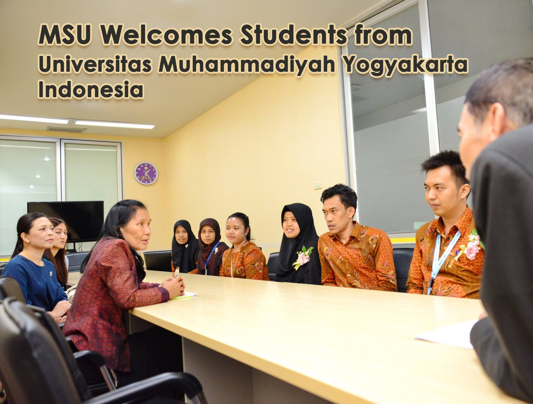 MSU Welcomes Students from Universitas Muhammadiyah Yogyakarta,Indonesia
