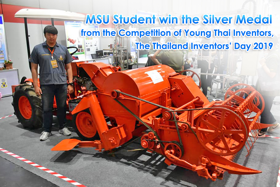 MSU Student win the Silver Medal from the Competition of Young Thai Inventors, The Thailand Inventors' Day 2019