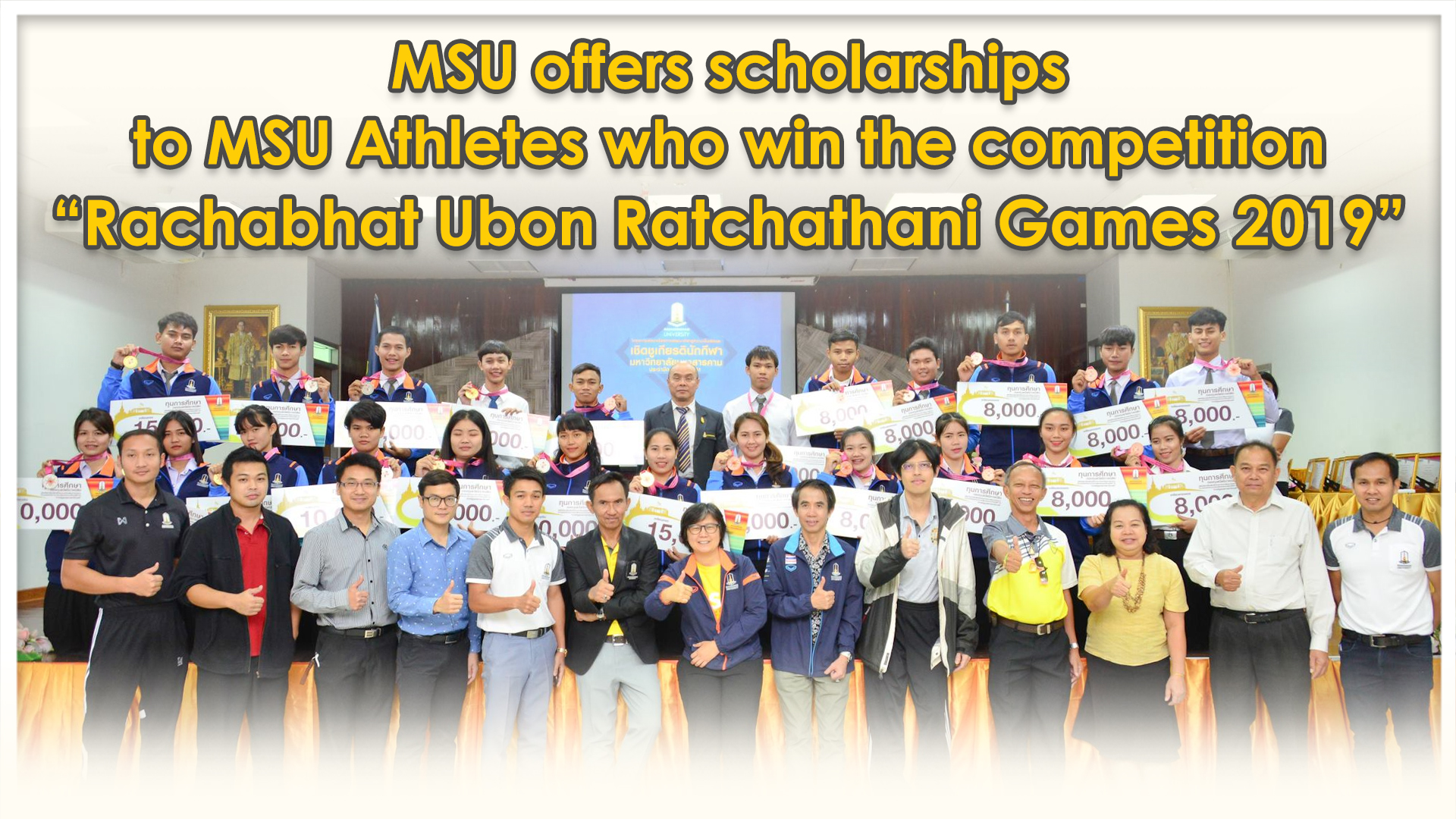 "MSU offers scholarships to MSU Athletes who win the competition ""Rachabhat Ubon Ratchathani Games 2019."""