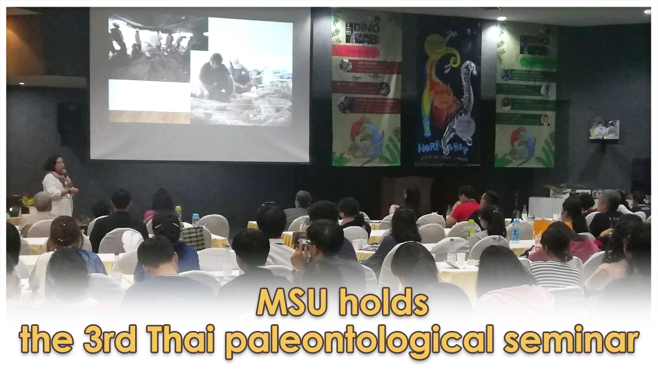 MSU holds the 3rd Thai paleontological seminar