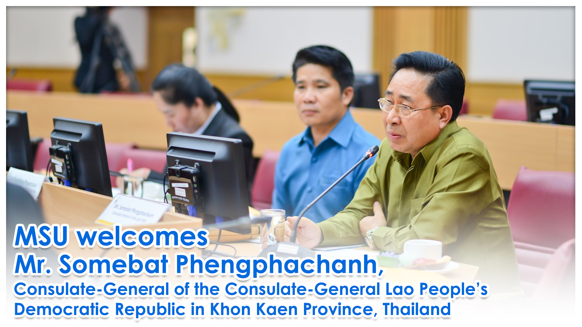 MSU welcomes Mr. Somebat Phengphachanh, Consulate-General of the Consulate-General Lao People's Democratic Republic in Khon Kaen Province, Thailand