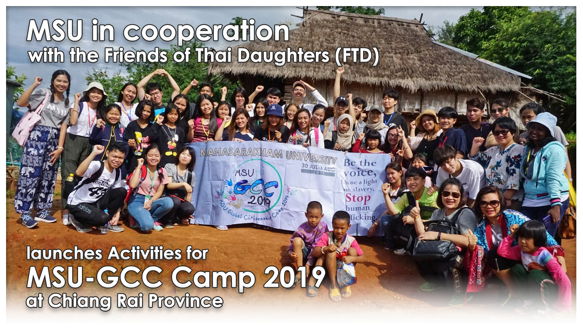 Mahasarakham University in cooperation with the Friends of Thai Daughters (FTD) launches Activities for MSU-GCC Camp 2019 at Chiang Rai Province