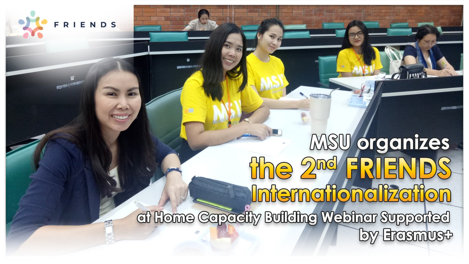 MSU organizes the 2nd FRIENDS Internationalization at Home Capacity Building Webinar Supported by Erasmus+   Mahasarakham University coordinated by the Office of international Affairs, the Divisions of Public Relations and International Affairs organizes