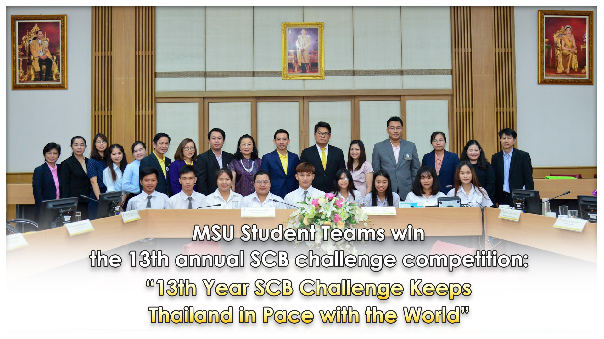 "MSU Student Teams win the 13th annual SCB challenge competition: ""13th Year SCB Challenge Keeps Thailand in Pace with the World"""