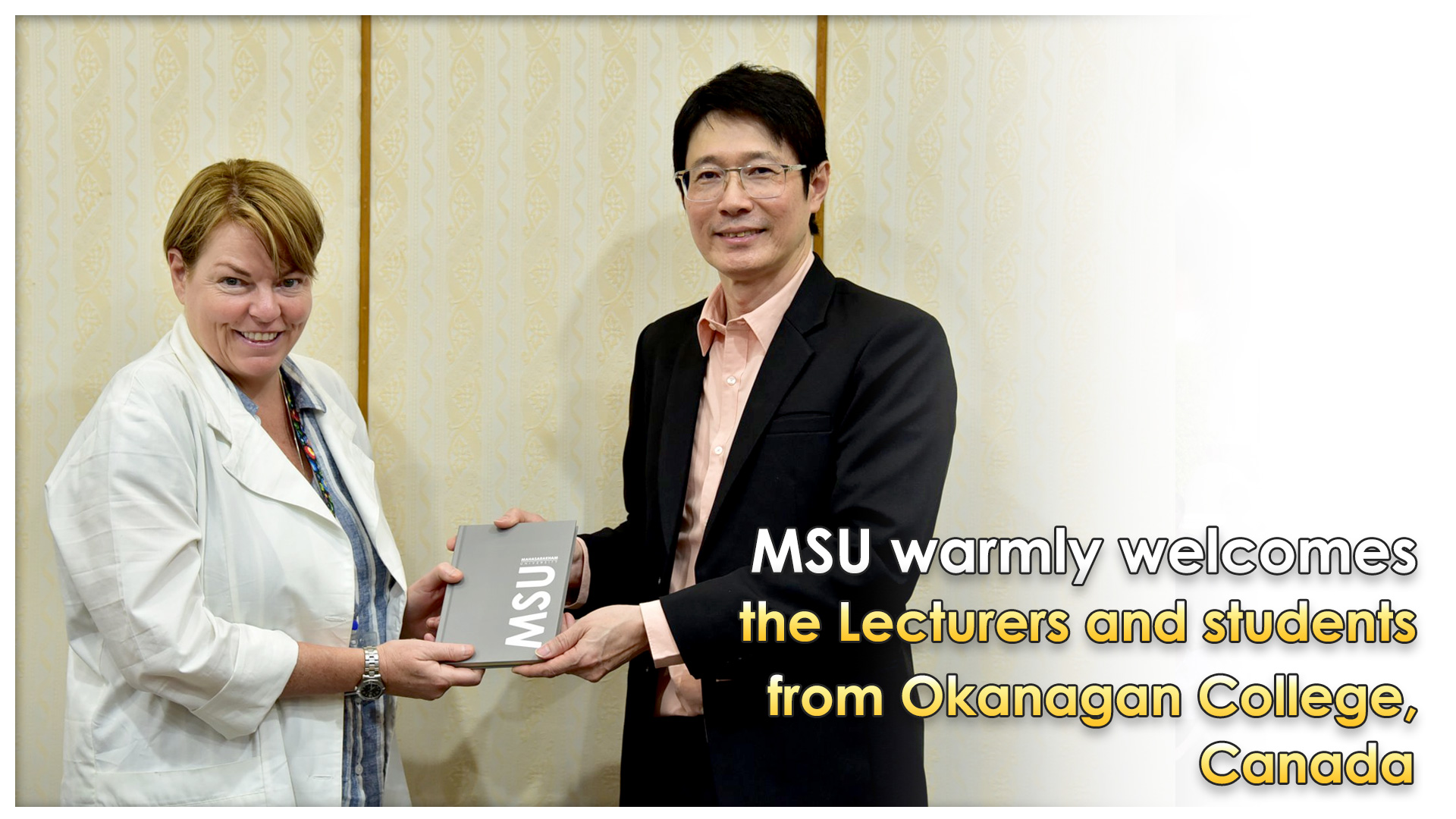MSU warmly welcomes the Lecturers and students from Okanagan College, Canada