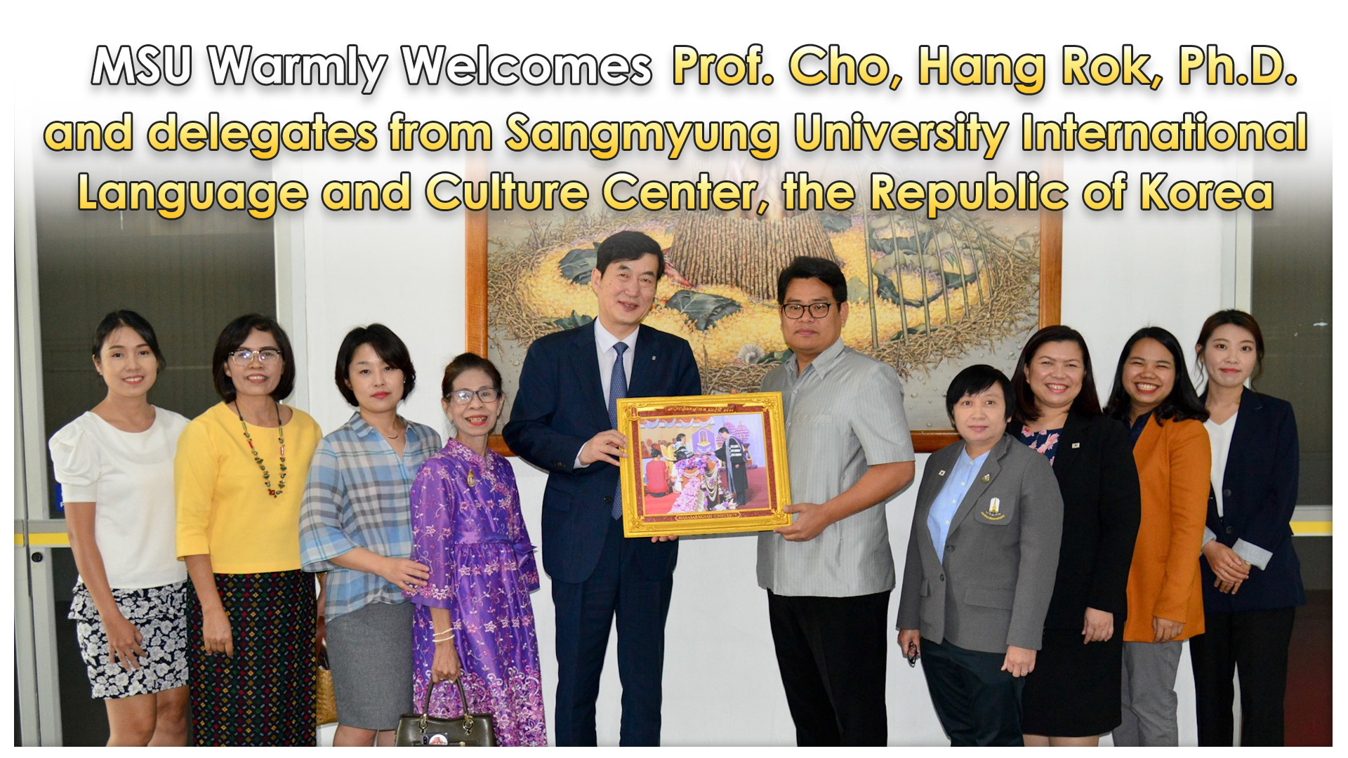 MSU Warmly Welcomes Prof. Cho, Hang Rok, Ph.D. and delegates from Sangmyung University International Language and Culture Center, the Republic of Korea