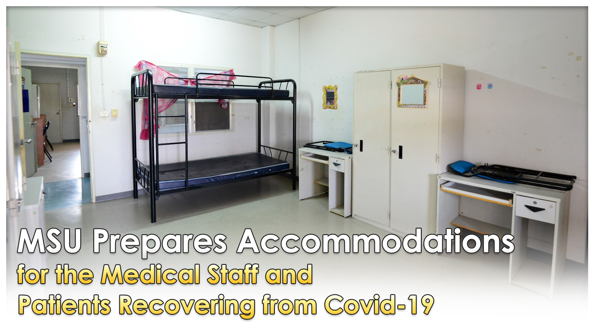 MSU Prepares Accommodations for the Medical Staff and Patients Recovering from Covid-19.
