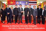 Danang Architecture University Delegates Visit MSU to Discuss Potential Collaborations