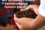 MSU Successfully Conducts a Vermicompost Outreach Project