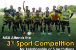 MSU Attends the 3rd Sport Competition for Relationship of 3 Institutions