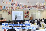 MSU organizes MBS Summer School Orientation