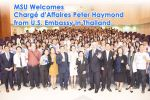 MSU Welcomes Chargé d'Affaires Peter Haymond from U.S. Embassy in Thailand