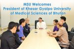 MSU Welcomes President of Khesar Gyalpo University of Medical Sciences of Bhutan