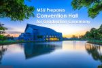 MSU Prepares Convention Hall for Graduation Ceremony