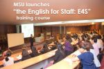 "MSU launches ""the English for Staff: E4S"" training course"