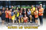 "MSU staff win medals from ""Khun Le Games"""