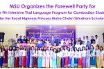 MSU Organizes the Farewell Party for The 9th Intensive Thai Language Program for Cambodian Students under Her Royal Highness Princess Maha Chakri Sirindhorn Scholarship.