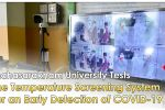 Mahasarakham University Tests the Temperature Screening System for an Early Detection of COVID-19.